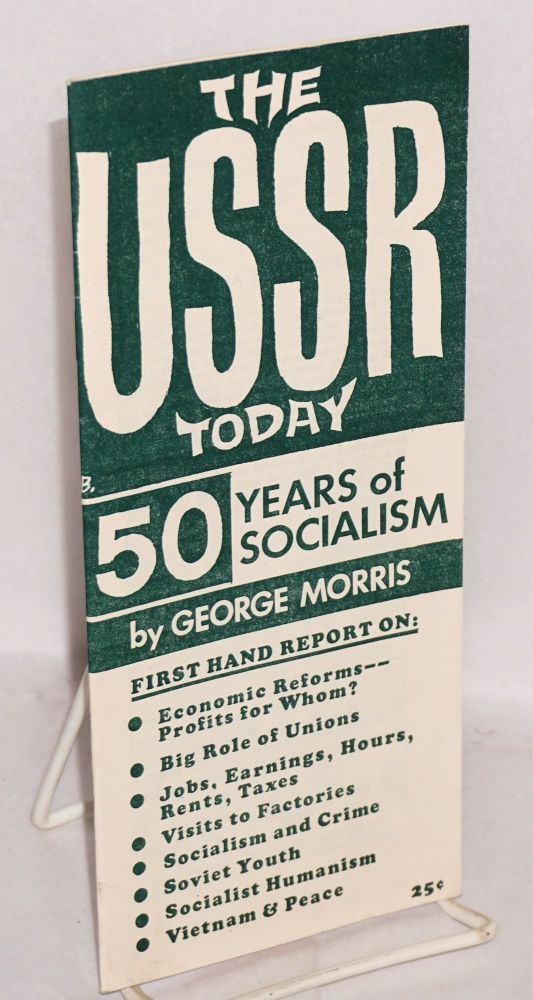 The USSR today, 50 years of socialism. George Morris.