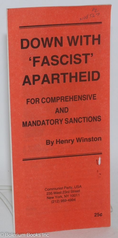 Down with 'fascist' apartheid; for comprehensive and mandatory sanctions. Henry Winston, ed.