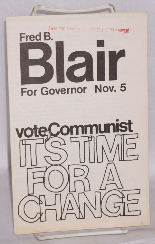 Fred B. Blair for Governor, Nov. 5. Vote Communist it's time for a change. Fred B. Blair.
