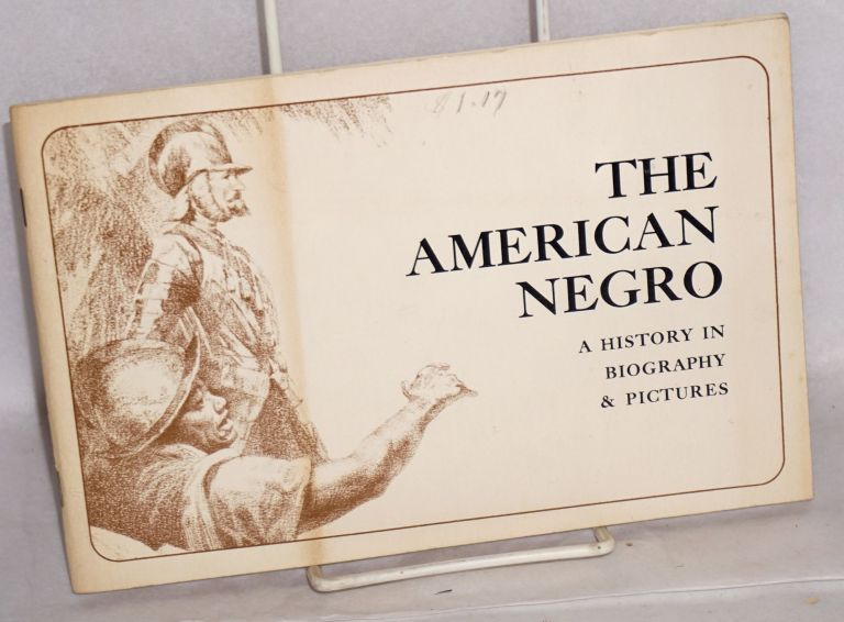 The American Negro; a history in biography & pictures, illustrated by Carl Owens. Norman McRae, Jerry Blocker.