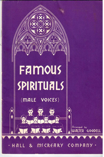 The Famous spirituals (male voices). Walter Goodell, arr.
