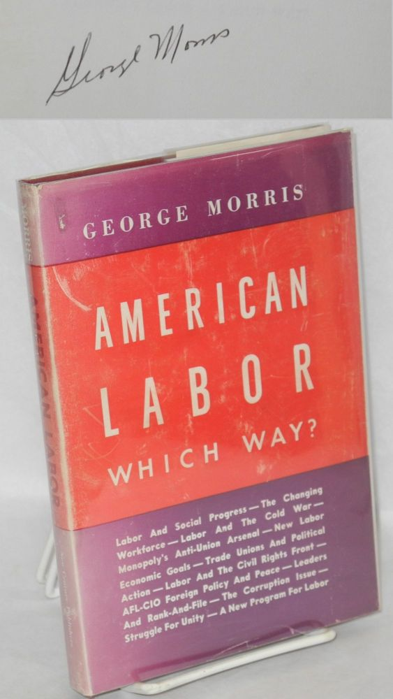 American labor, which way? George Morris.