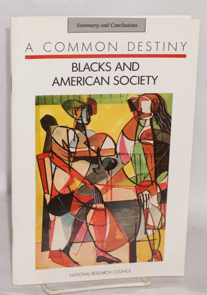 A common destiny; blacks and American society, summary and conclusions. Gerald David Jaynes, eds Robin M. Williams.