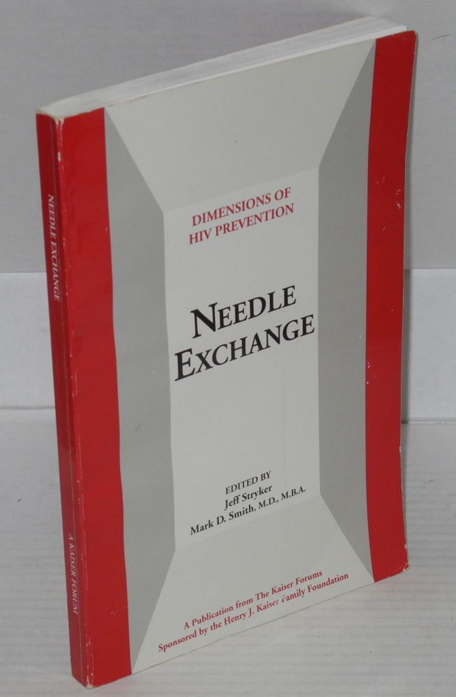 Dimensions of HIV prevention: needle exchange. Jeff Stryker, Mark D. Smith.
