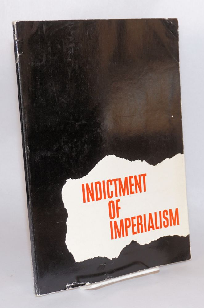 Indictment of imperialism. Commission for the Preparation of the International Meeting of Communist, Workers' Parties.