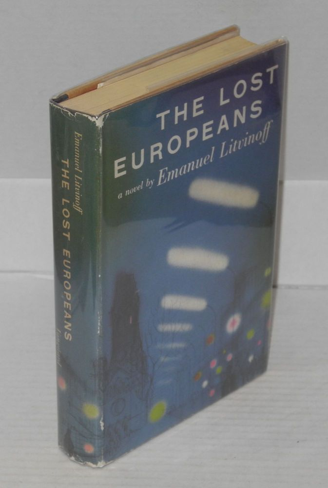 The lost Europeans; a novel. Emanuel Litvinoff.