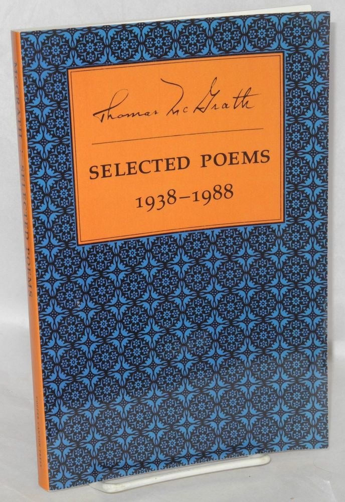 Selected poems, 1938 - 1988. Edited and with an introduction by Sam Hamill. Thomas McGrath.