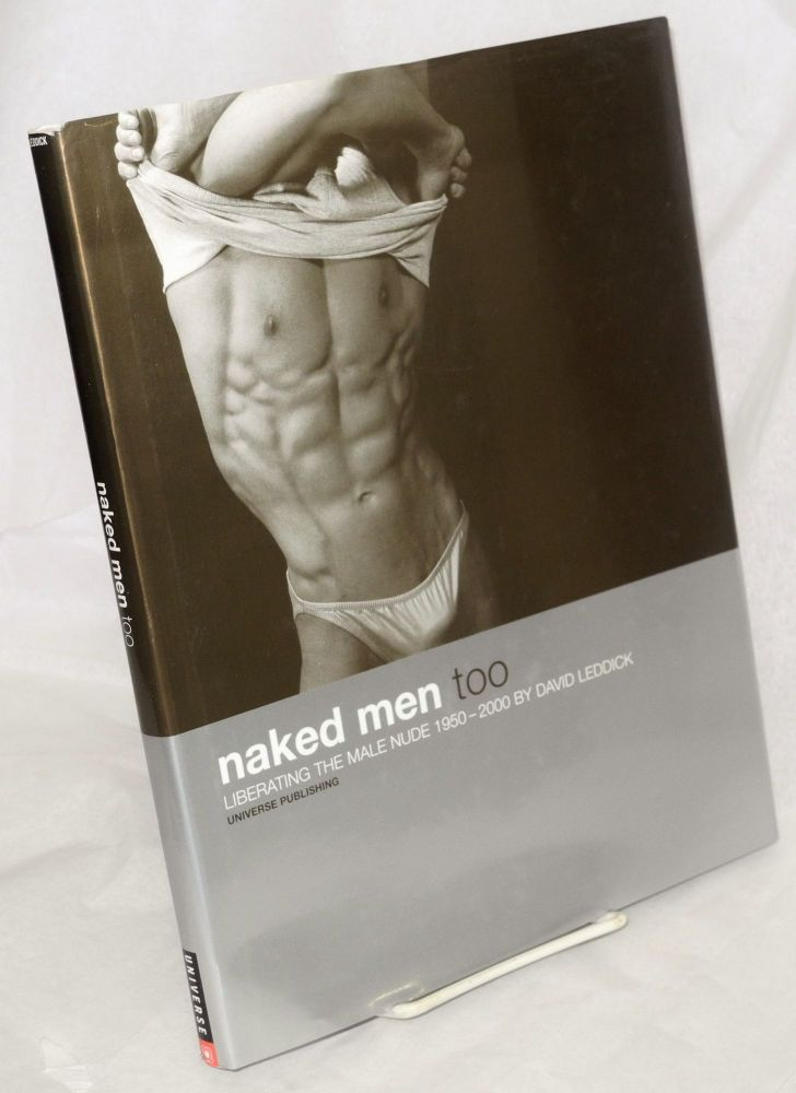 Naked men too; liberating the male nude 1950-2000, contemporary portraits by Ethan Winslow. David Leddick, , Quentin Crisp.