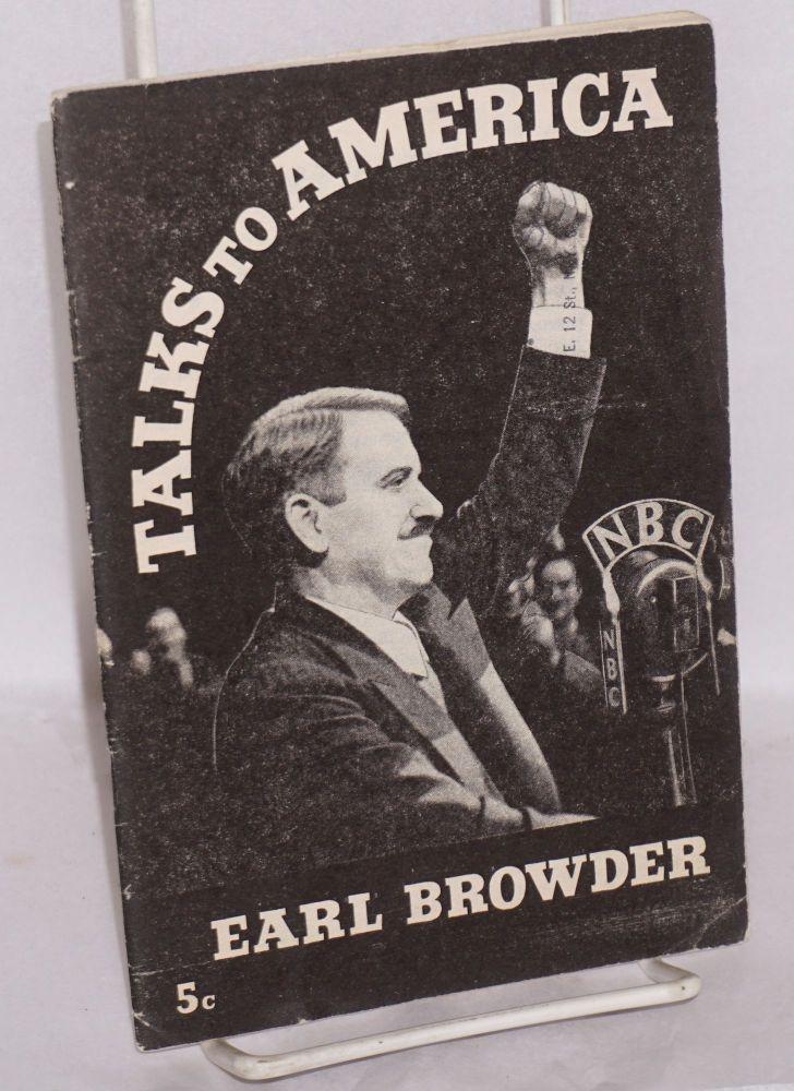 Talks to America. Earl Browder.