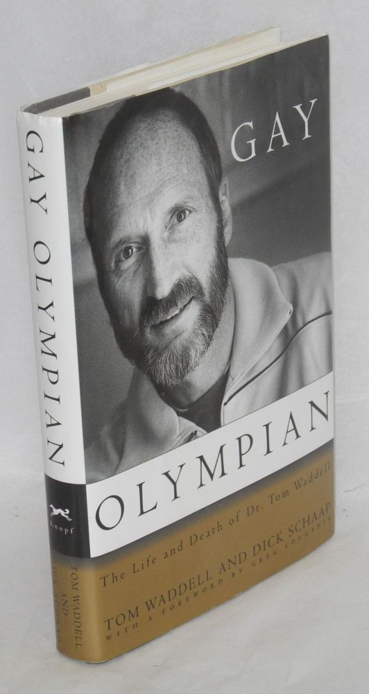 Gay olympian; the life and death of Dr. Tom Waddell. Tom Waddell, Dick Schaap.