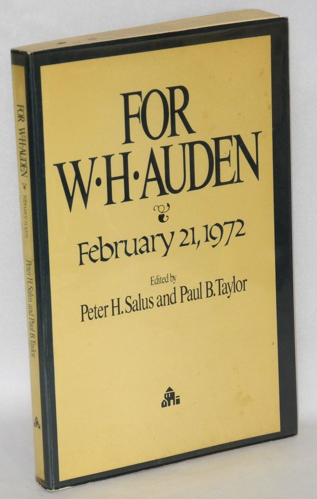 For W. H. Auden, February 21, 1972. Peter H. Salus, Paul B. Taylor.