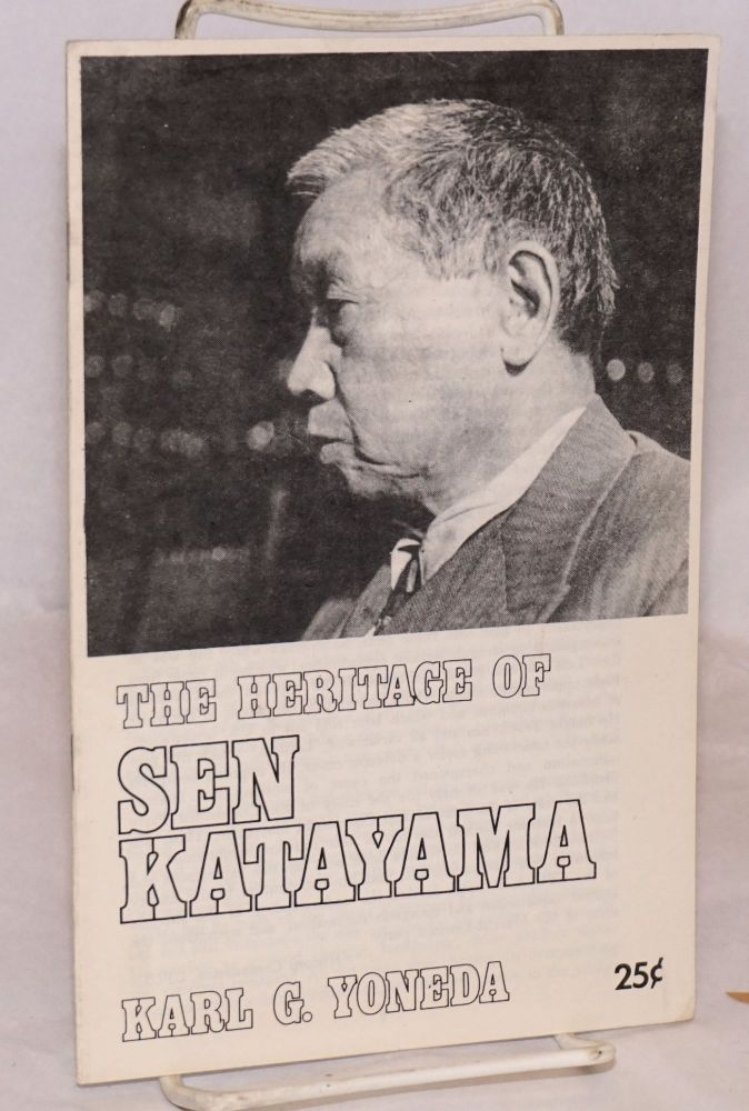 The heritage of Sen Katayama. Karl G. Yoneda.