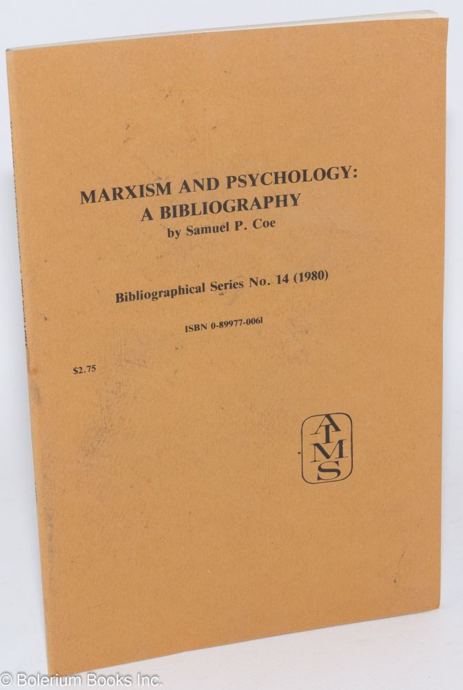 Marxism and psychology: a bibliography. Samuel P. Coe.