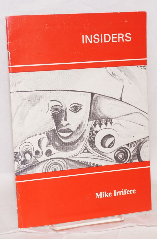 Insiders: an exhibition of water colours and drawings by Mike Irrifere, Italian Cultural Institute, lagos, May 28 - June 11, 1988. Mike Irrifere.