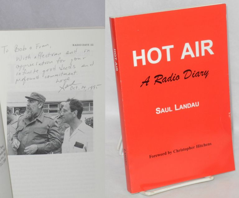 Hot air, a radio diary. Foreword by Christopher Hitchens. Saul Landau.