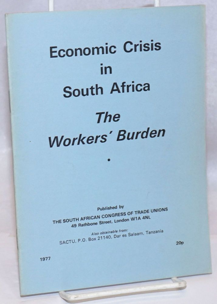 Economic crisis in South Africa; the worker's burden