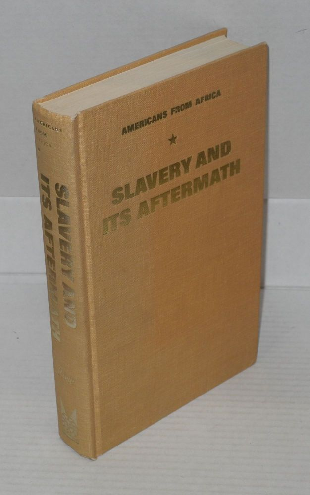 Slavery and its aftermath; Americans from Africa. Peter I. Rose, ed.