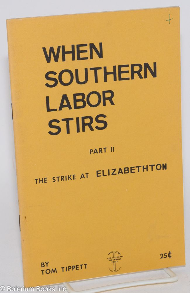 When southern labor stirs, Part 2. The strike at Elizabethton. Tom Tippett.