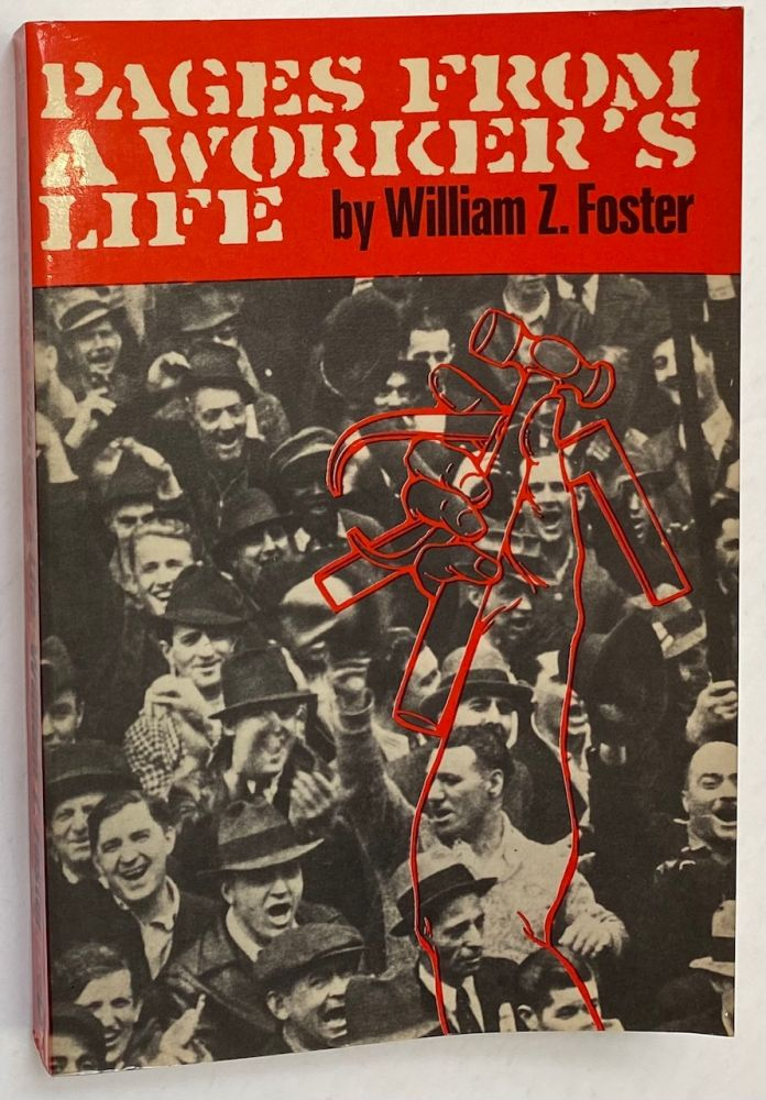Pages from a worker's life. William Z. Foster.