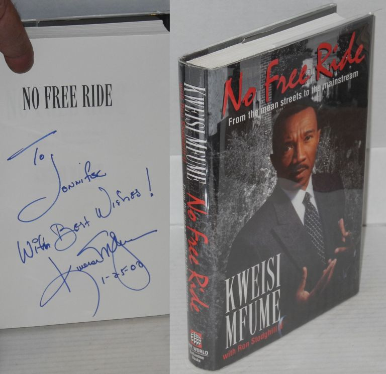 No free ride; from the mean streets to the mainstream. Kweisi Mfume, , Ron Stodghill II.