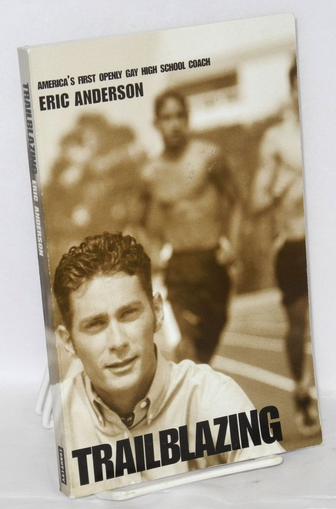 Trailblazing; America's first openly gay high school coach. Eric Anderson.