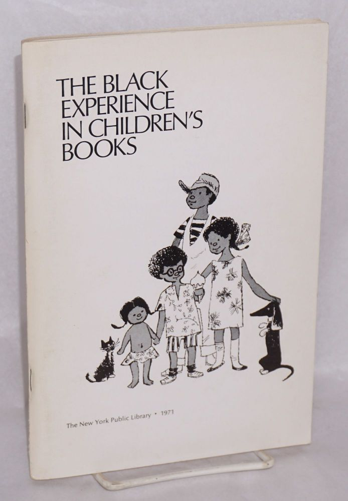 The Black experience in children's books; selected by Augusta Baker, Coordinator of Children's Services. Sponsored by North Manhattan Project, Countee Cullen Regional Branch. Cover design by Ezra Jack Keats. New York Public Library.