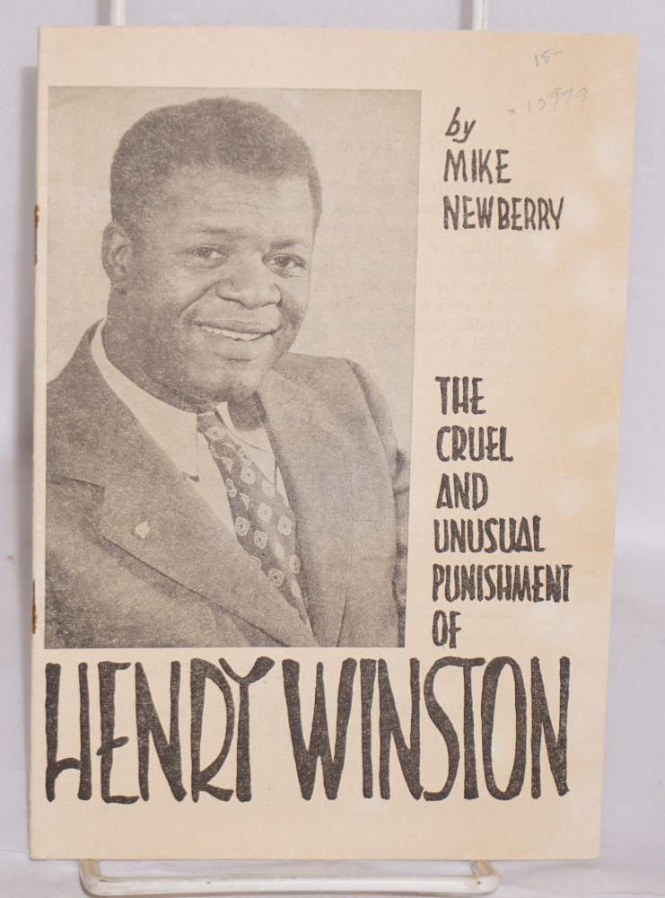 The cruel and unusual punishment of Henry Winston. Mike Newberry.