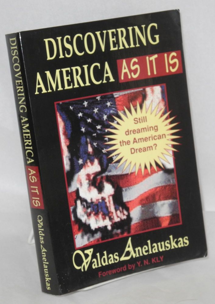 Discovering America as it is. Foreword by Y.N. Kly. Valdas Anelauskas.