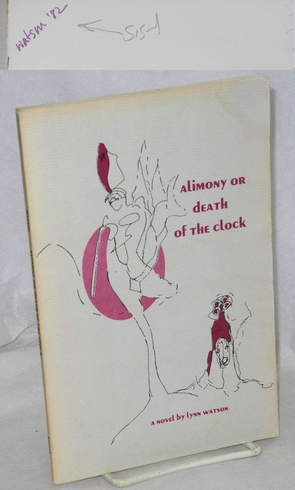 Alimony, or death of the clock; a novel. Lynn Watson.