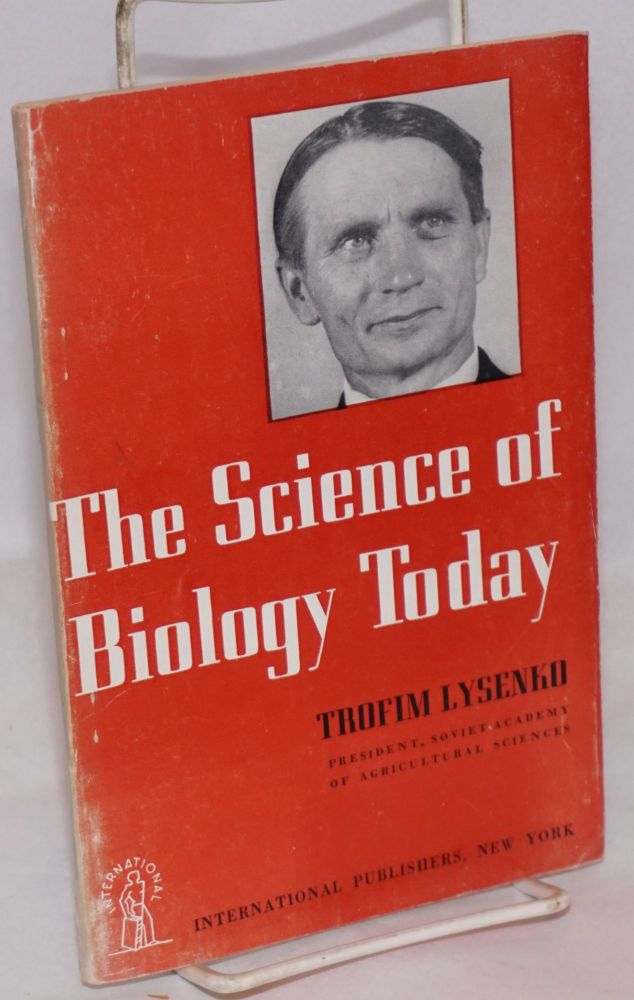 The science of biology today. Trofim Lysenko.