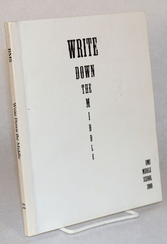 Write down the middle; an anthology of poetry by Berkeley Montessori Middle School 2000