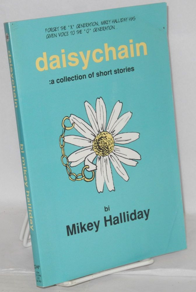 Daisychain: a collection of short stories. Mikey Halliday, , Debbie Handley.