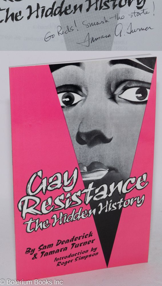Gay resistance: the hidden history. Sam Deaderick, Tamara Turner.