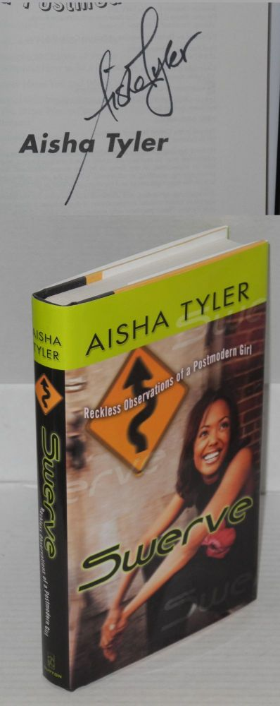 Swerve; reckless observations of a postmodern girl. Aisha Tyler.