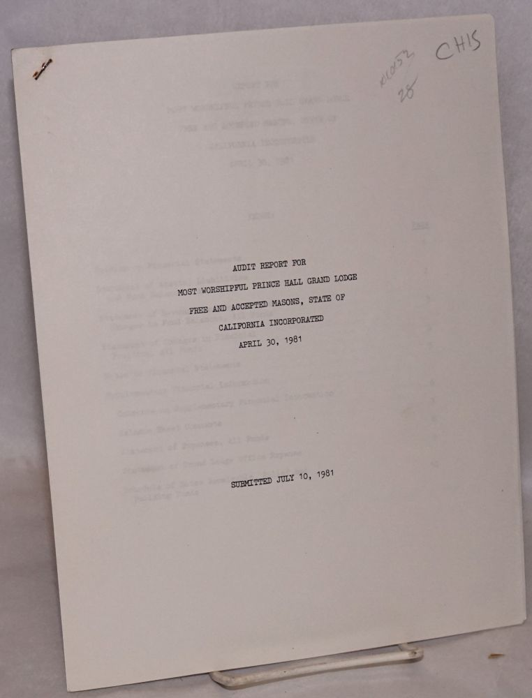 Audit report for Most Worshipful Prince Hall Grand Lodge, Free and accepted Masons, State of California incorporated, April 30, 1981; submitted July 10, 1981. Prince Hall.