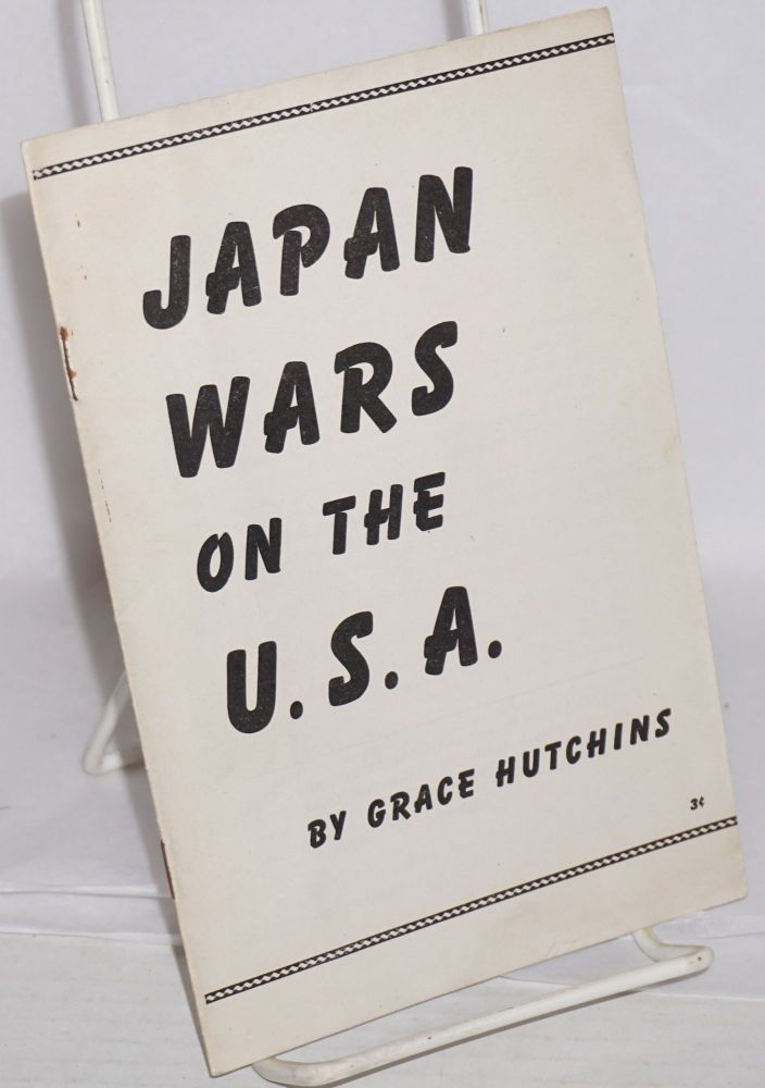 Japan wars on the U.S.A. Grace Hutchins.
