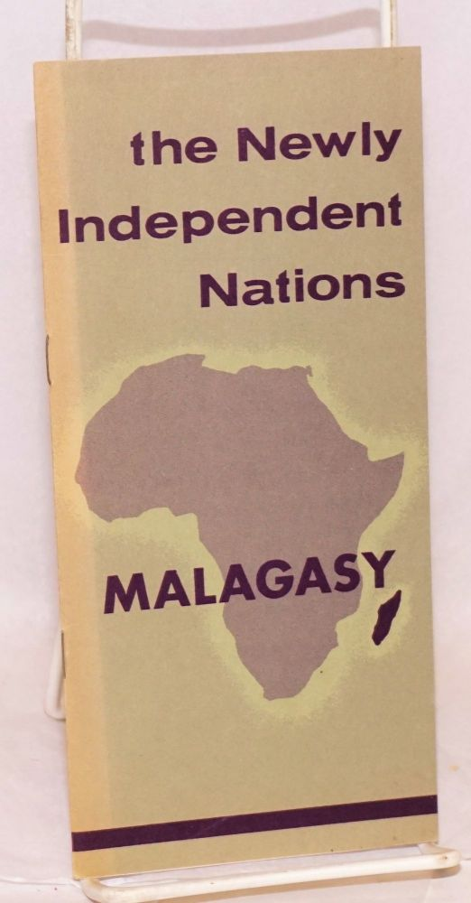 The newly independent nations: Malagasy Republic. Bureau of Public Affairs Department of State.
