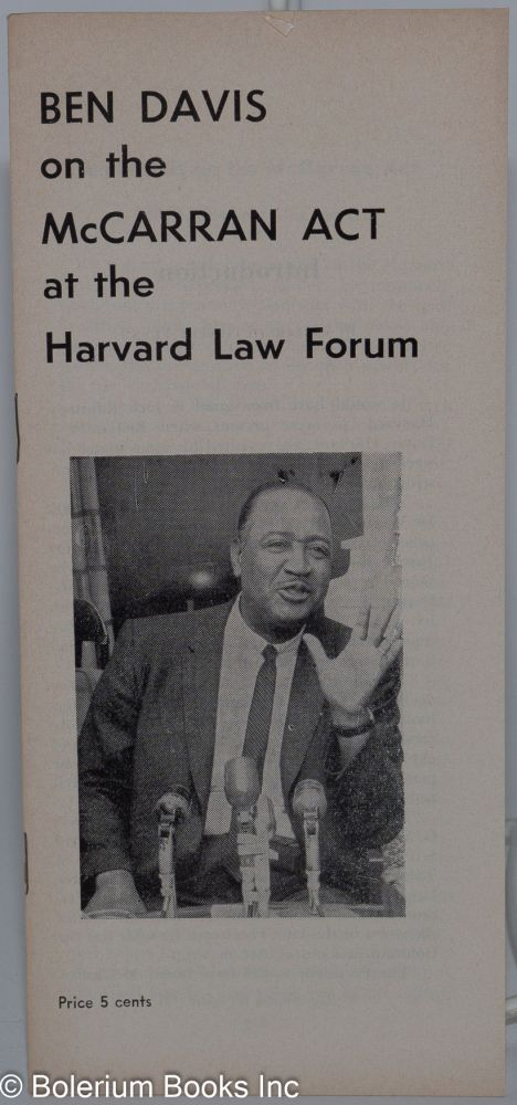 Ben Davis on the McCarran Act at the Harvard Law Forum. Introduction by Elizabeth Gurley Flynn. Benjamin J. Davis.
