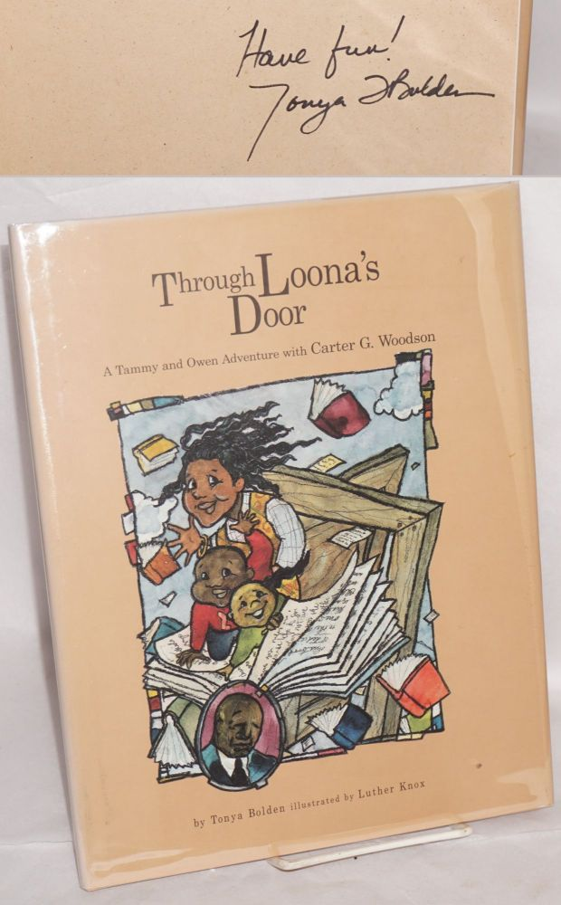 Through Loona's door; a Tammy and Owen adventure with Carter G. Woodson, illustrated by Luther Knox. Tonya Bolden.