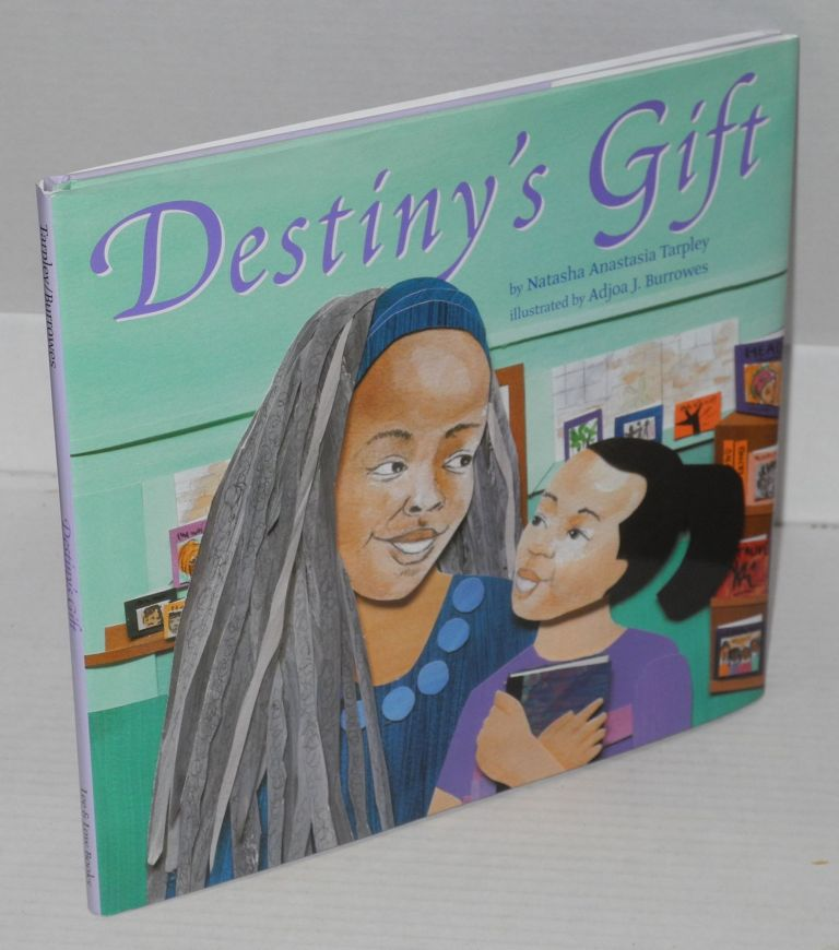 Destiny's gift; illustrated by Adjoa J. Burrowes. Natasha Anastasia Tarpley.