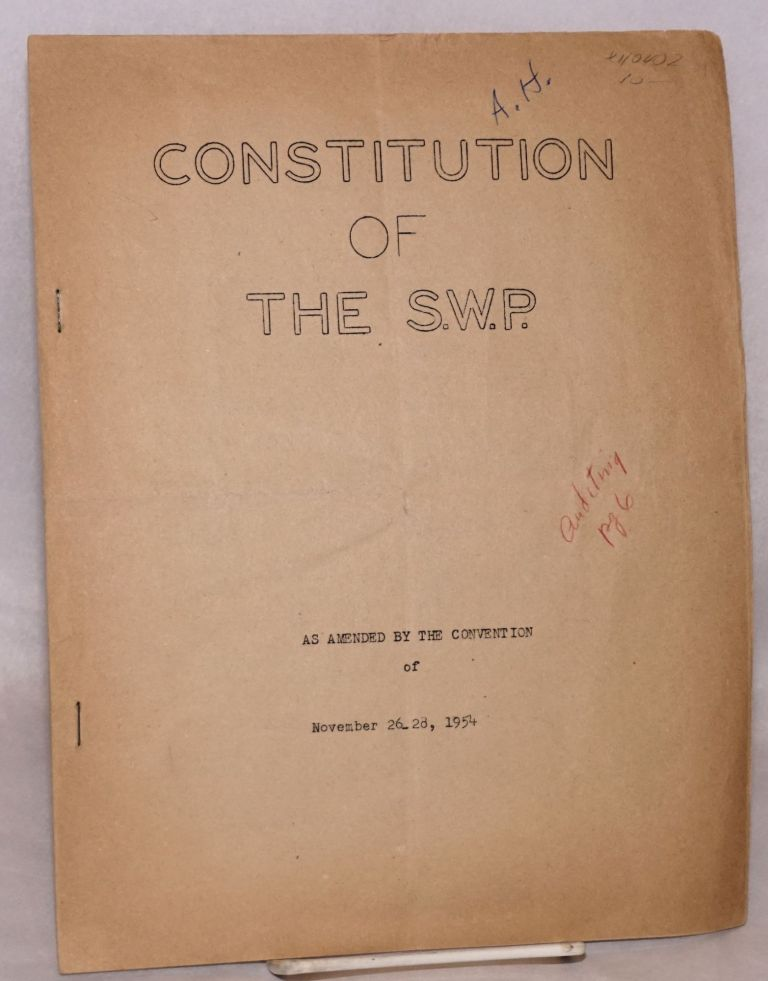 Constitution of the S.W.P., as amended by the convention of November 26-28, 1954. Socialist Workers Party.