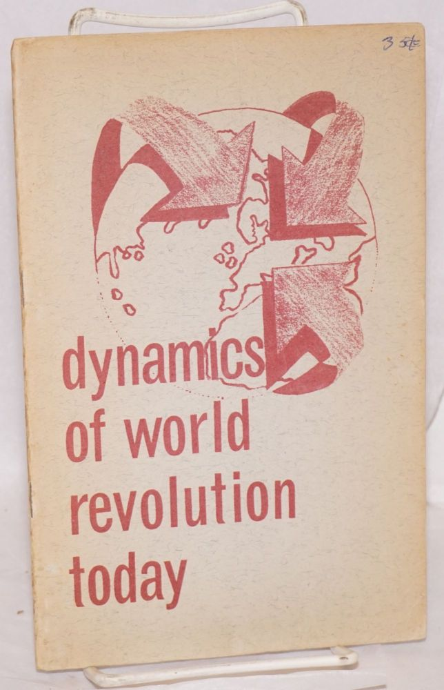 Dynamics of world revolution today. Workers Vanguard.