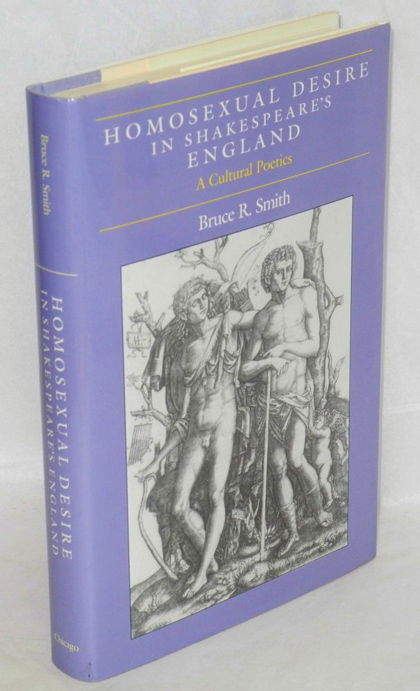 Homosexual desire in Shakespeare's England: a cultural poetics. Bruce Smith.