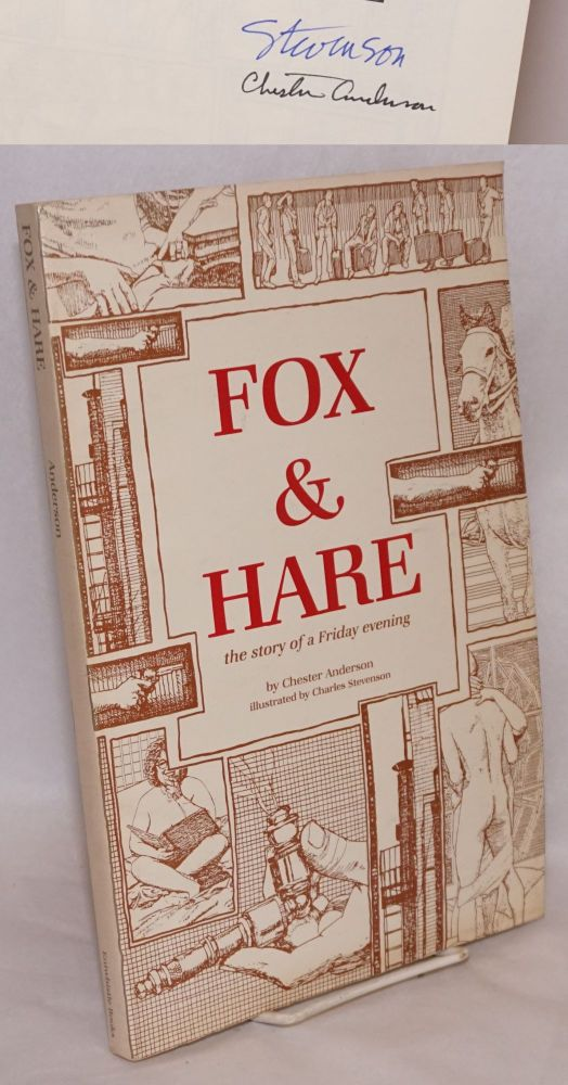 Fox & hare; the story of a Friday evening. Chester Anderson, Charles Stevenson.