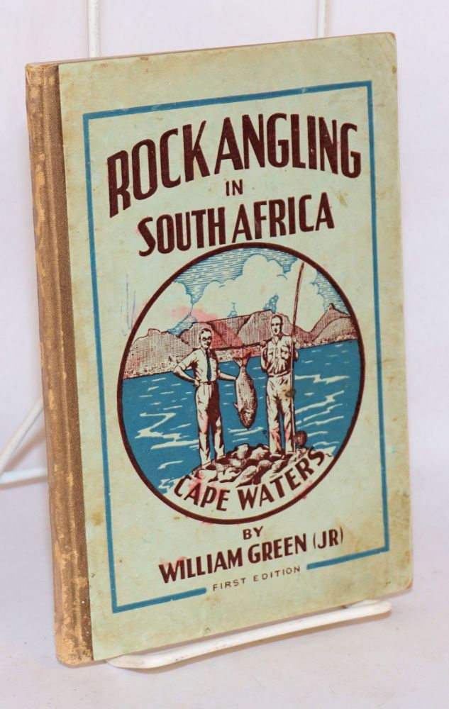 Rock angling in South Africa (Cape Waters). William Green, Jr.
