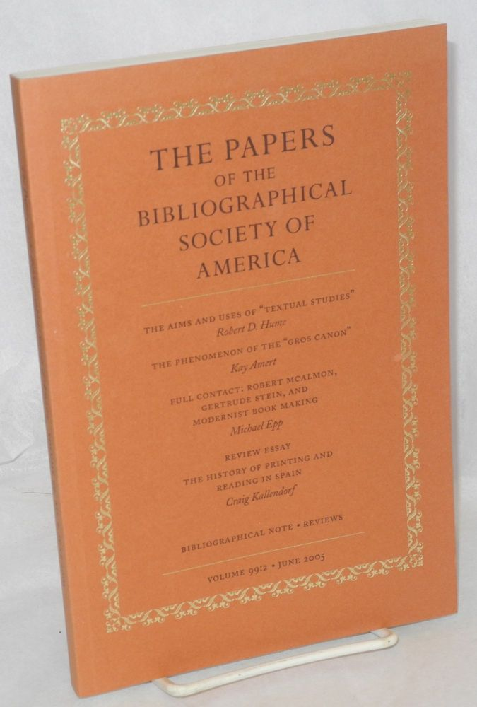 The papers of the bibliographical society of America, vol. 99:2: Full contact; Robert McAlmon, Gertrude Stein, and modernist book making by Michael Epp. Gertrude Stein, Michael Epp.