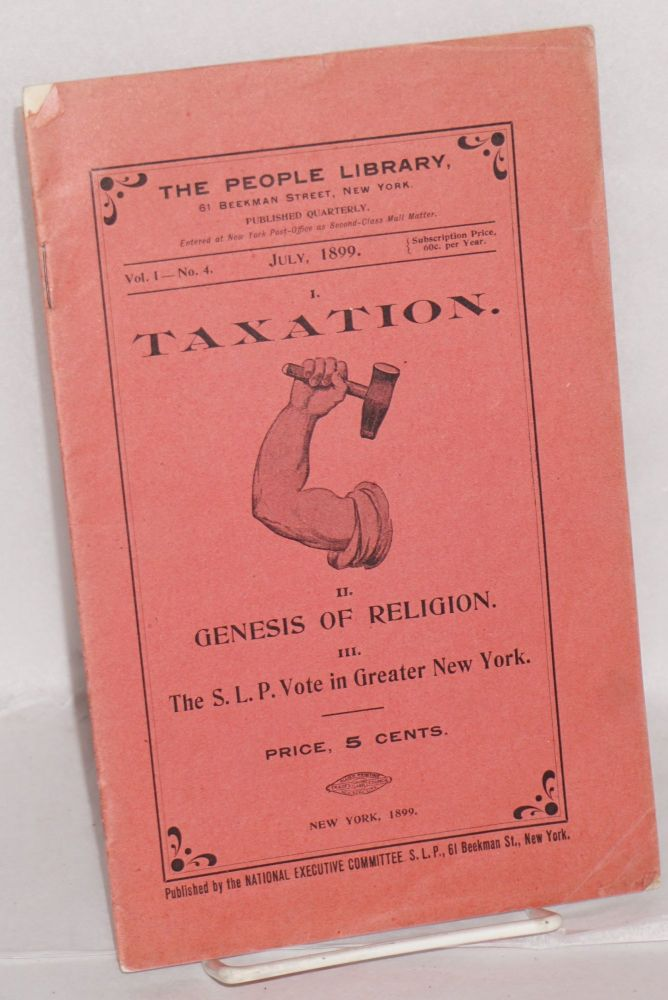 The people library, vol. 1 - no. 4, July, 1899. Published quarterly. Socialist Labor Party. National Executive Committee.