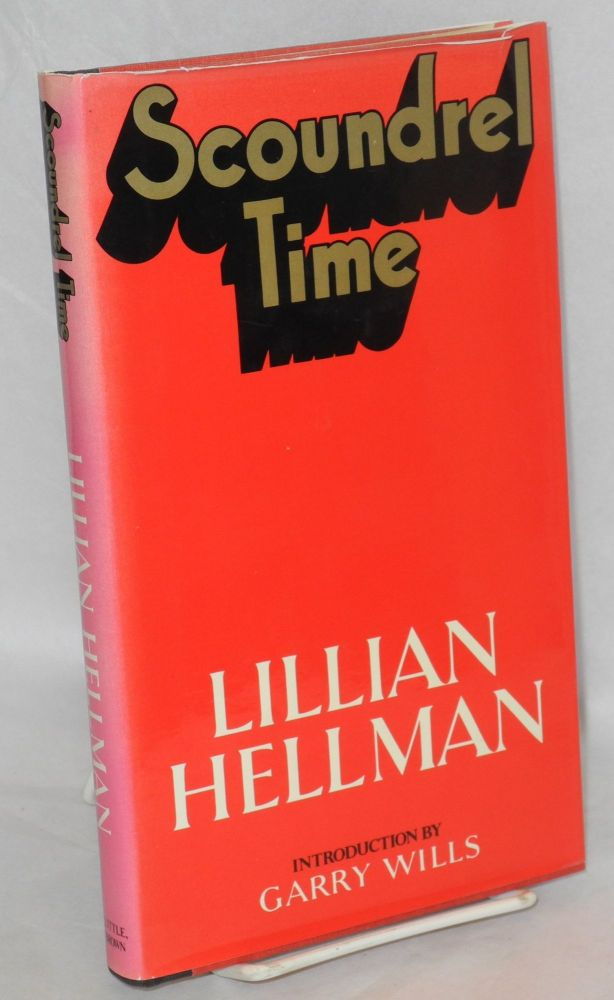 Scoundrel time. Introduction by Garry Wills. Lillian Hellman.