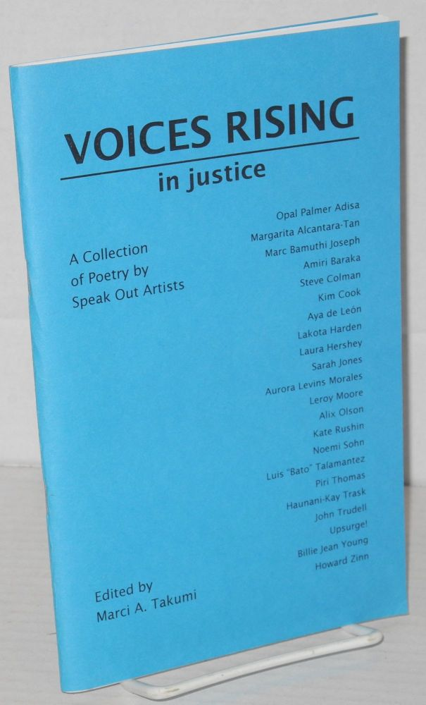 Voices rising: in justice, a collection of poetry by Speak Out artists. Marci A. Takumi, , Piri Thomas, Howard Zinn, Amiri Baraka.