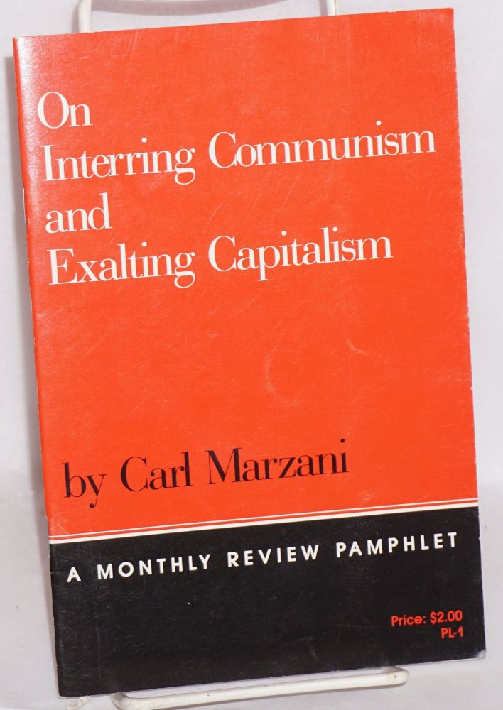 On interring communism and exalting capitalism. Carl Marzani.